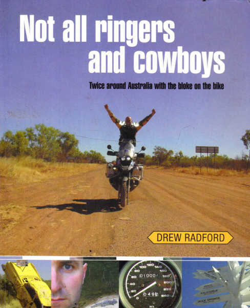 Not All Ringers and Cowboys : Twice Around Australia with the Bloke on the Bike