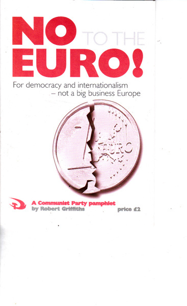 No to The Euro! For Democracy and Internationalism - Not a Big Business Europe