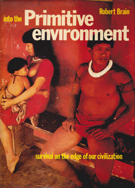 Into the Primitive Environment: Survival on the Edge of Our Civilisation