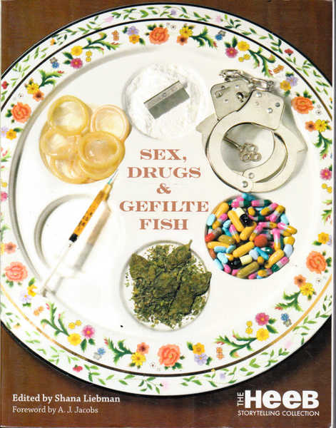 Sex, Drugs & Gefilte Fish: The Heeb Storytelling Collection