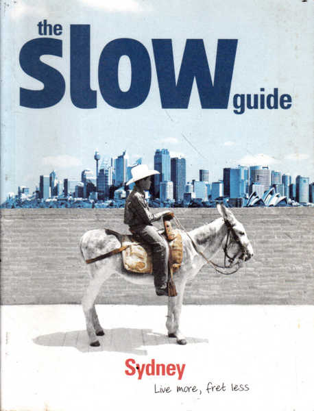 The Slow Guide: Sydney; Live More, Fret Less