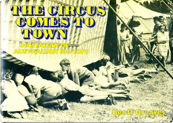 The Circus Comes To Town: Nostalgia Of Australian Big Tops