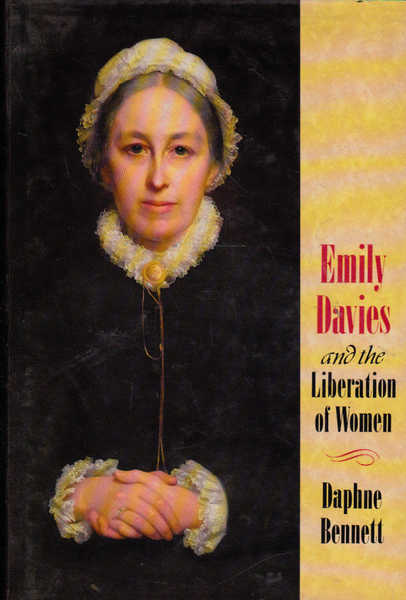 Emily Davies and the Liberation of Women, 1830-1921