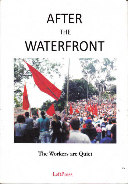 After the Waterfront: The Workers are Quiet