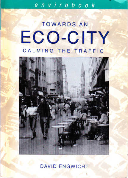 Towards an Eco-City: Calming the Traffic