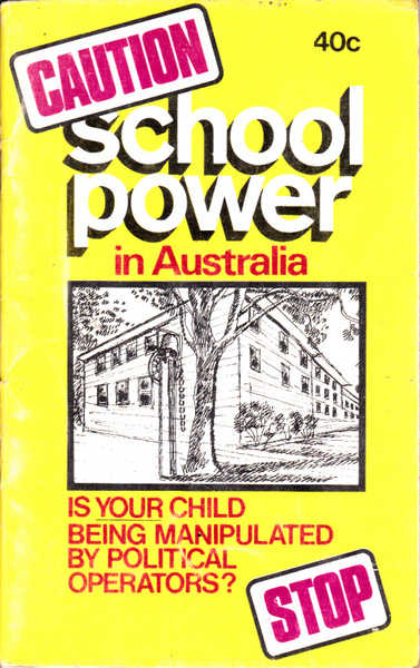 School Power in Australia: Is Your Child Being Manipulated By Political Operators