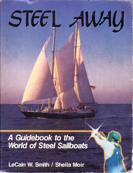 Steel Away: A Guidebook to the World of Steel Sailboats