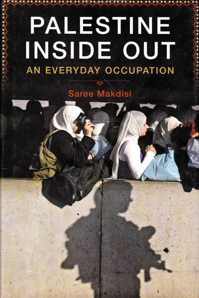 Palestine Inside Outside: An Everyday Occupation