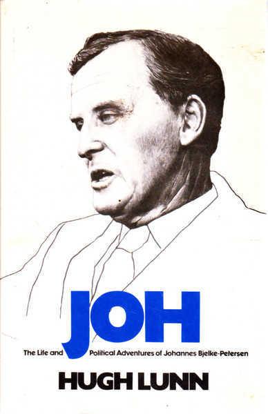 Joh: The Life a Political Adventures of Johannes Bjelke-Petersen