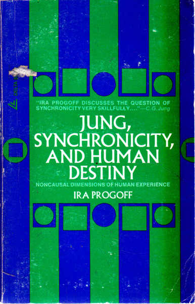 Jung, Synchronicity and Human Destiny: Noncasaul Dimensions on Human Experience