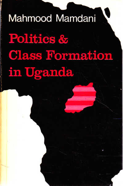 Politics and Class Formation in Uganda