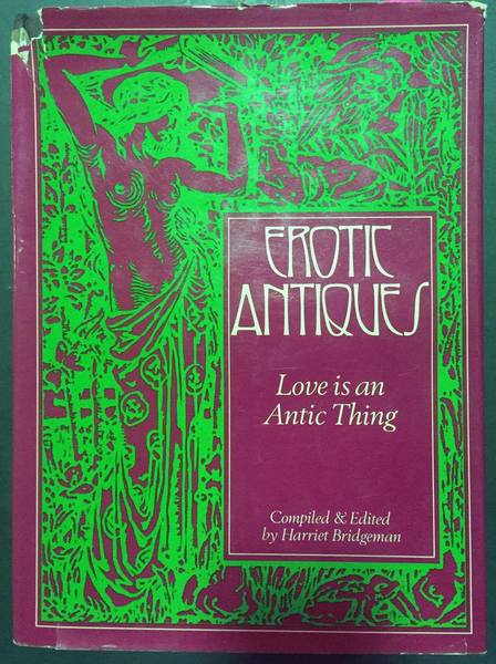 Erotic Antiques: Or, Love is an Antic Thing