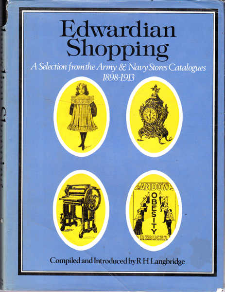 Edwardian Shopping: A Selection from the Army & Navy Stores Catalogues 1998-1913