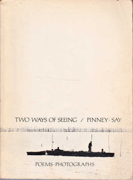 Two Ways of Seeing: An Anthology Of Poems and Photographs