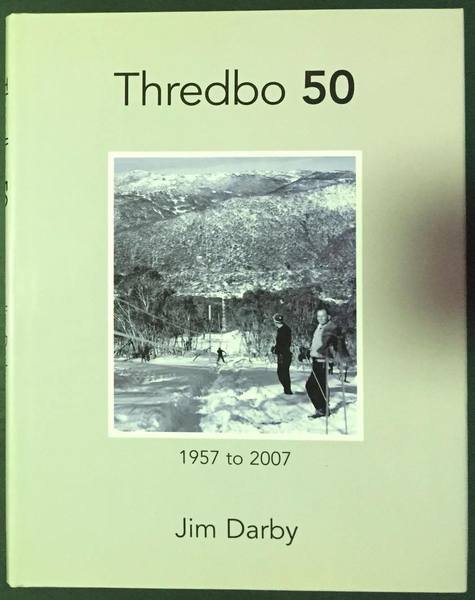 Thredbo 50: 1957 to 2007