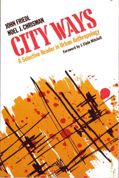 City Ways: A Selective Reader in Urban Anthology
