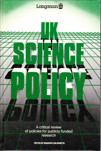 UK Science Policy: A Critical Review of Policies for Publicly Funded Research