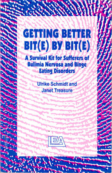 Getting Better Bit(e) By Bit(e): A Survival Guide  for Sufferers of Bulimia Nervosa and Binge Eating Disorders