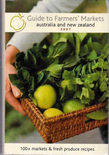 Guide to Farmers' Market: Australia and New Zealand; 2007