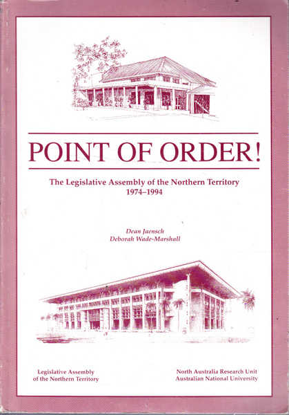 Point of Order! : The Legislative Assembly of the Northern Territory; 1974-1994
