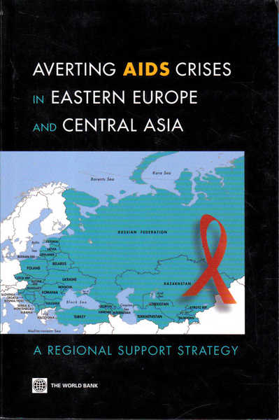 Averting AIDS Crises in Eastern Europe and Central Asia: A Regional Support Strategy