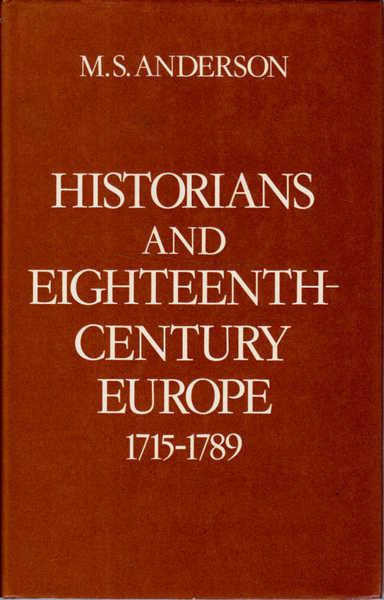 Historians and Eighteenth-Century Europe 1715-1789: