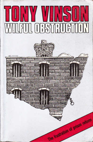 Wilful Obstruction: The Frustration of Prison Reform