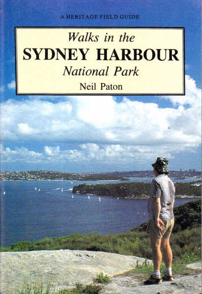 Walks in the Sydney Harbour National Park: A Heritage Field Guide