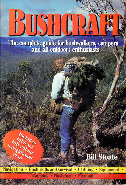 Bushcraft: A Complete Guide for Bushwalkers, Campers and All Outdoors Enthusiasts