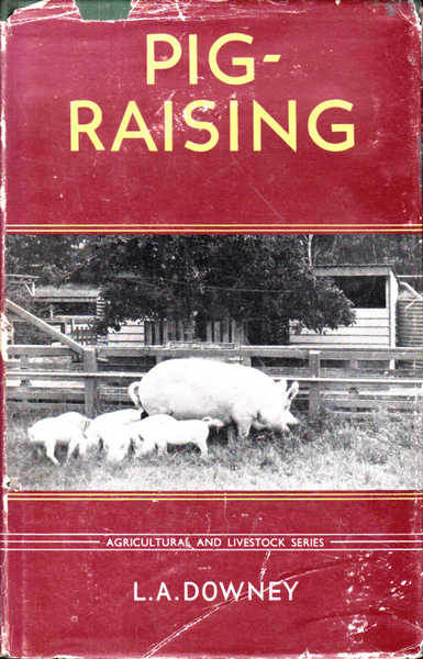 Pig-Raising: Agricultural and Livestock Series