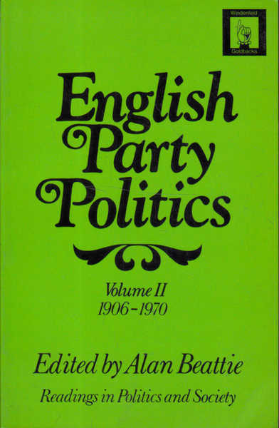 English Party Politics: Volume II The Twentieth Century