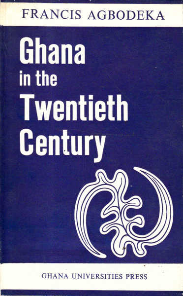 Ghana in the Twentieth Century