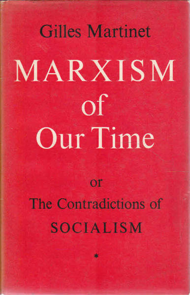 Marxism of Our Time: Or The Contradictions of Socialism