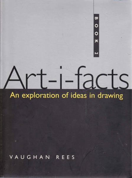 Art-i-facts: Book 2;  An Exploration of Ideas in Drawing