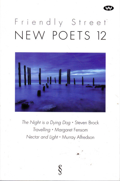 Friendly Street New Poems 12: The Night is a Dying Dog, Travelling, Nectar and Light