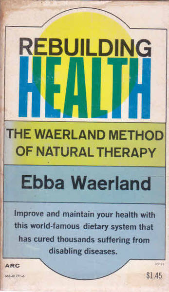 Rebuilding Health: The Waerland Method of Nautral Therapy