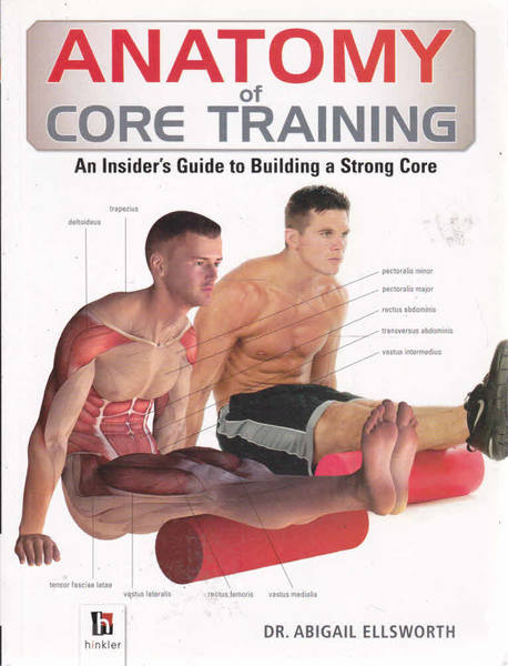 Anatomy of Core Training: An Insider's Guide to Building a Strong Core