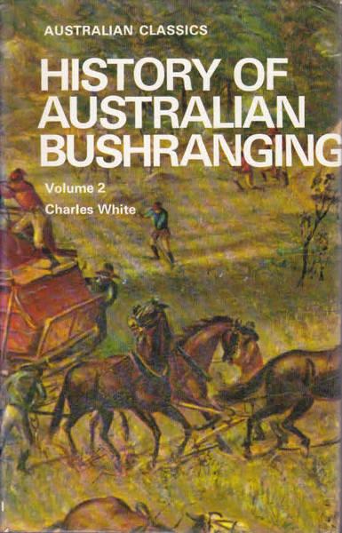 History of Australian Bushranging: Volume 2