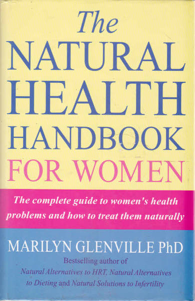 The Natural Health Handbook: For Women