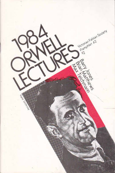 The 1984 Orwell Lectures : Australian Fabian Society Pamphlet Number 42