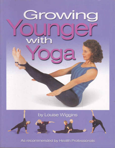 Growing Young with Yoga: As Recommended By Health Profesionals