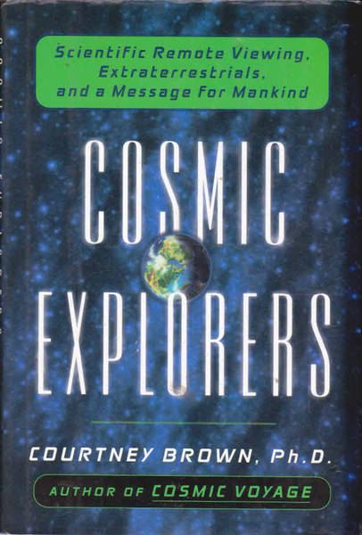 Cosmic Explorers: Scientific Remote Viewing, Extraterrestrials, and a Message for Mankind