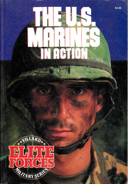 The U.S. Marines in Actions: Villard Millitary Series