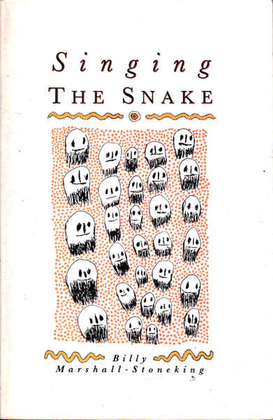 Singing the Snake: Poems from the Western Desert 1979-1988