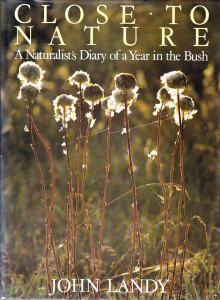 Close to Nature: A Naturalist's Diary of a Year in the Bush