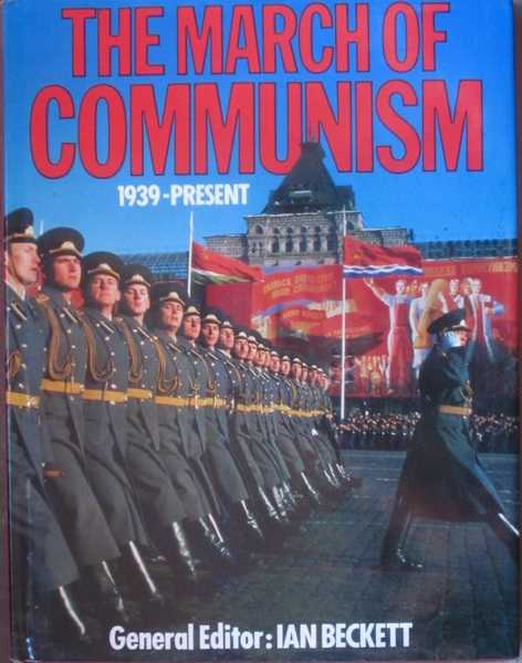 The March of Communism: 1939-Present