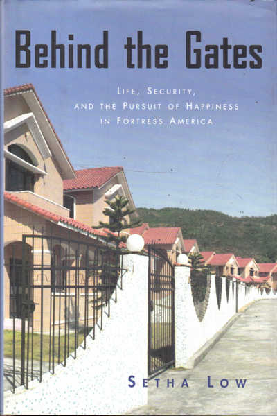 Behind the Gates: Life, Security and the Pursuit of Happiness in Fortress America