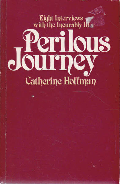 Perilous Journey: Eight Interviews with the Incurably Ill