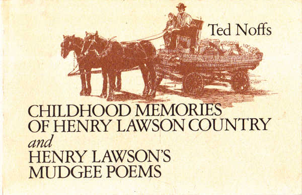 Childhood Memories of Henry Lawson Country and Henry Lawson's Mudgee Poems