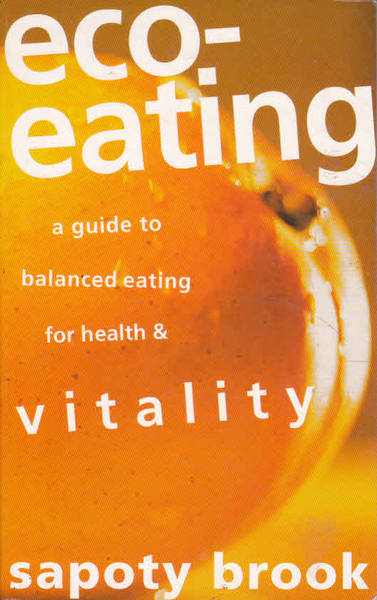 Eco-Eating: A Guide to Balance Eating for Health & Vitality